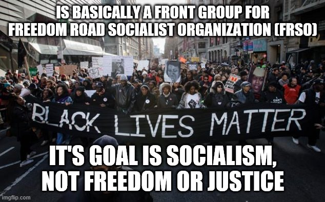 Freedom Road Socialist Organization's front; BLM